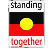 Standing Together Aboriginal Flag iPad Case/Skin