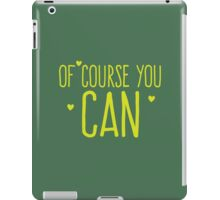 Of course you CAN!  iPad Case/Skin