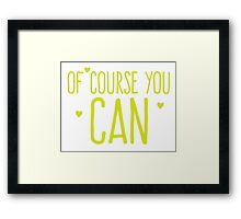 Of course you CAN!  Framed Print