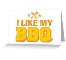 I LIKE MY BBQ (BARBECUE) Greeting Card