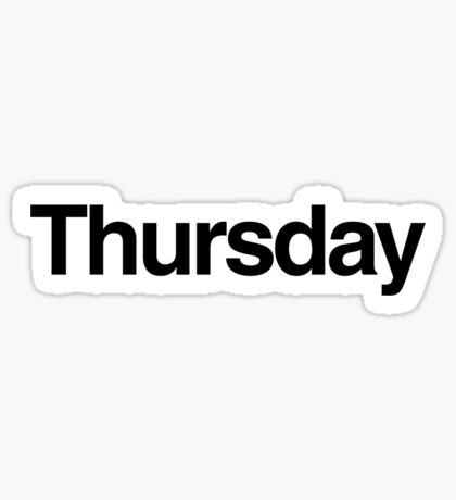 The Week - Thursday Sticker