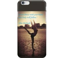 Dance with your heart iPhone Case/Skin