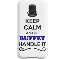 Keep Calm and Let BUFFET Handle it Samsung Galaxy Case/Skin