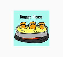 Nugget, Please Unisex T-Shirt