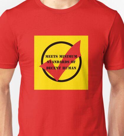 meets minimum standards of decent human (colour) Unisex T-Shirt