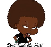 Don't Touch My Hair  by afroegocentric