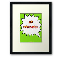 No Comment t-shirt design Framed Print