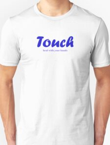 Touch - Heal with your hands T-Shirt