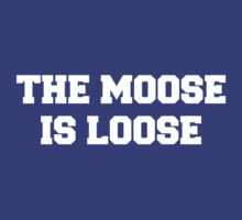 The Moose is Loose! by jdbruegger