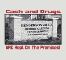 Ca$h and Drugs ARE kept on the premises T-Shirt
