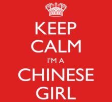 Keep Calm I'm A Chinese Girl - Tshirts, Mobile Covers and Posters by funnyshirts2015