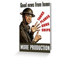 Good News From Home -- More Production Greeting Card