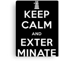 Keep Calm And Exterminate Doctor Who Canvas Print