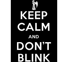 Doctor Who Keep Calm And Don't Blink Photographic Print