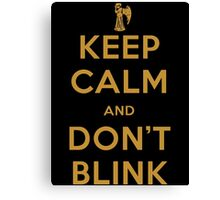Doctor Who Keep Calm And Don't Blink Canvas Print