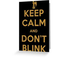 Doctor Who Keep Calm And Don't Blink Greeting Card