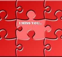 I Miss You Card by jean-louis bouzou