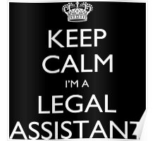 Keep Calm I'm A Legal Assistant - Tshirts, Mobile Covers and Posters Poster