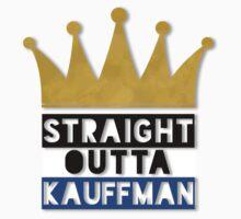 straight outta kauffman by Maeghan Thomas