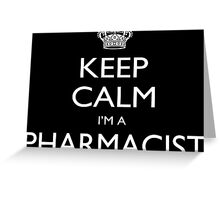 Keep Calm I'm A Pharmacist - Tshirts, Mobile Covers and Posters Greeting Card