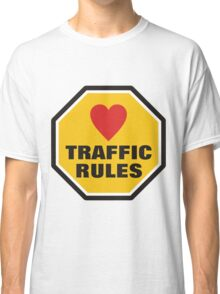 Love Traffic Rules Classic T-Shirt