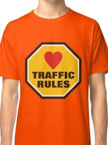 Love Traffic Rules Classic T-Shirt