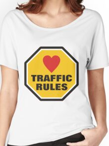 Love Traffic Rules Women's Relaxed Fit T-Shirt