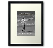 Happy Dad's Day ! Framed Print