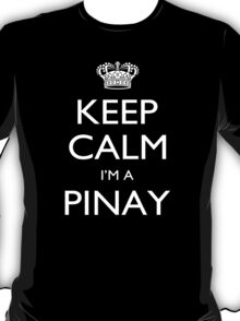 Keep Calm I'm A Pinay - Tshirts, Mobile Covers and Posters T-Shirt