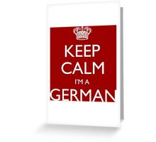 Keep Calm I'm A German - Tshirts, Mobile Covers and Posters Greeting Card