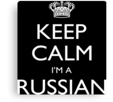 Keep Calm I'm A Russian - Tshirts, Mobile Covers and Posters Canvas Print