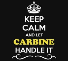 Keep Calm and Let CARBINE Handle it by Neilbry