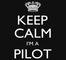 Keep Calm I'm A Pilot - Tshirts, Mobile Covers and Posters by funnyshirts2015