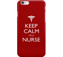 Keep Calm I'm A Nurse - Tshirts, Mobile Covers and Posters iPhone Case/Skin