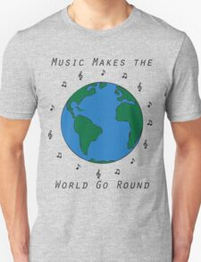 Music Makes The World Go Round Unisex T-Shirt