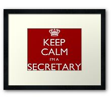 Keep Calm I'm A Secretary - Tshirts, Mobile Covers and Posters Framed Print