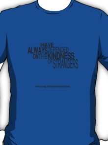 A Streetcar Named Desire Quote T-Shirt