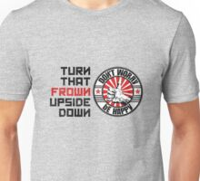 Turn that frown upside down Unisex T-Shirt