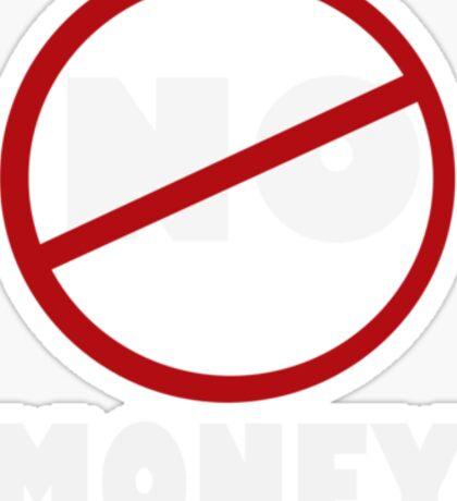 NO MONEY Sticker