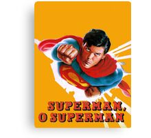 Christopher Reeve Superman O Superman  Canvas Print