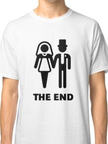 The End (Wedding / Marriage / Bridal Pair / Black) Classic T-Shirt