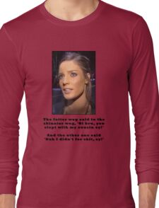 What the fatter one said to the skinnier one Long Sleeve T-Shirt