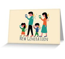 New generation Greeting Card