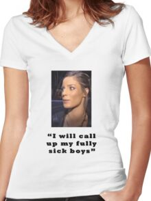 I will call up my full sick boys.. Women's Fitted V-Neck T-Shirt