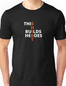 This Shirt Builds Heroes (Black) Unisex T-Shirt