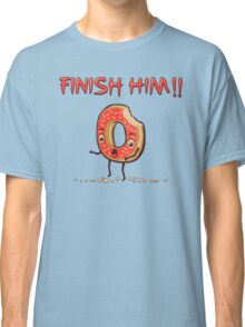 Finish Him! Classic T-Shirt