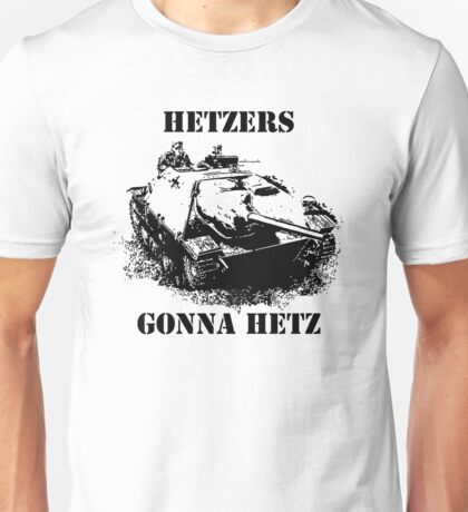 Hetzers gonna hetz Unisex T-Shirt
