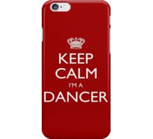 Keep Calm I'm A Dancer - Tshirts, Mobile Covers and Posters iPhone Case/Skin