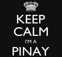 Keep Calm I'm A Pinay - Tshirts, Mobile Covers and Posters by funnyshirts2015
