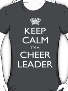 Keep Calm I'm A Cheer Leader - Tshirts, Mobile Covers and Posters T-Shirt